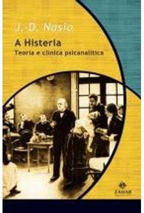 A Histeria - Série Transmissão da Psicanálise - Nasio,Juan-david pdf epub
