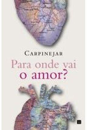 Para Onde Vai O Amor? - Carpinejar,Fabrício pdf epub