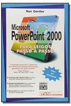 Microsoft Powerpoint 2000 - Para Leigos Passo - Gertler,Nat   Nisrs.org