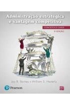 Administração Estratégica E Vantagem Competitiva - Barney,Jay B. | Hoshan.org