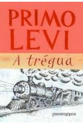 A Trégua - Levi,Primo Levi,Primo   Tagrny.org