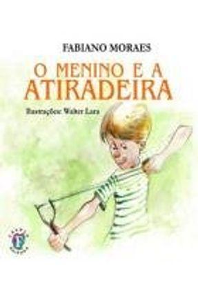 O Menino e a Atiradeira - Moraes,Fabiano pdf epub