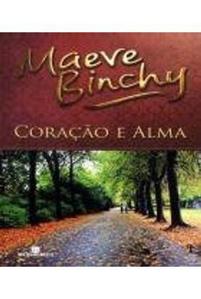 Coração e Alma - Binchy,Maeve | Tagrny.org