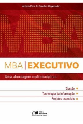 Mba Executivo - Uma Abordagem Multidisciplinar - Carvalho,Antonio Pires de | Nisrs.org