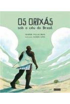 Os Orixás - Sob o Céu do Brasil - Villas Boas,Marion pdf epub