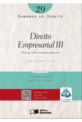 Direito Empresarial III - Col. Saberes do Direito - Vol. 29 - Filho,João Glicério   Hoshan.org