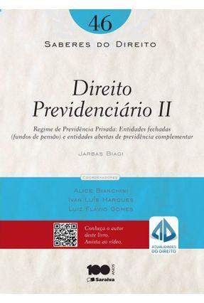 Direito Previdenciário II - Col. Saberes do Direito - Vol. 46 - Biagi,Jarbas pdf epub