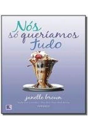 Nós Só Queríamos Tudo - Brown,Janelle pdf epub