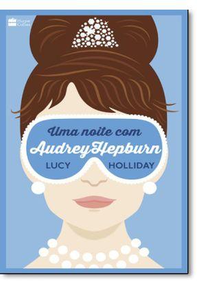 Uma Noite Com Audrey Hepburn - Holliday,Lucy   Hoshan.org