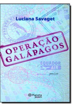 Operação Galápagos - Savaget,Luciana | Hoshan.org