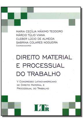 DIREITO MATERIAL e PROCESSUAL DO TRABALHO - Maria Cecília Máximo Teodoro Marcio tulio Viana | Hoshan.org