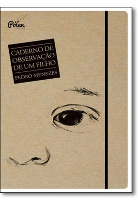 Caderno de Observação de Um Filho - Menezes ,Pedro | Hoshan.org