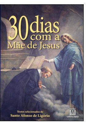 30 Dias Com Mãe De Jesus - Santo Afonso De Ligório | Nisrs.org