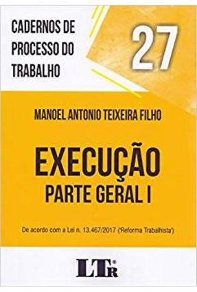 Cadernos De Processo do Trabalho - Execução - Parte Geral I - Vol. 27 - Filho,Manoel Antonio Teixeira | Hoshan.org
