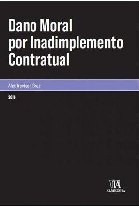 Dano Moral Por Inadimplemento Contratual - Braz,Alex Trevisan pdf epub