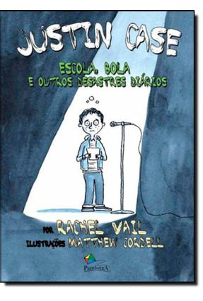 Justin Case - Escola Bola e Outros Desastres Diários - Vail,Rachel pdf epub