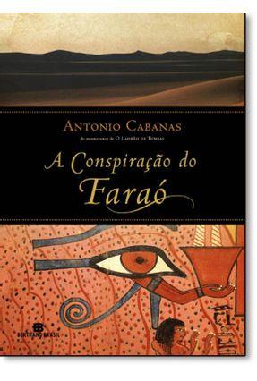 A Conspiração do Faraó - Cabanas,Antonio Cabanas,Antonio   Tagrny.org