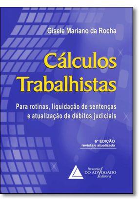 Cálculos Trabalhistas - 6ª Ed. 2016 - Rocha,Gisele Mariano da Rocha,Gisele Mariano da pdf epub