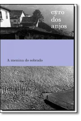 A Menina do Sobrado - Cyro dos Anjos pdf epub