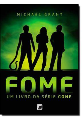 Fome - Um Livro da Série Gone - Grant,Michael | Nisrs.org