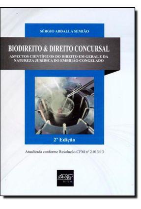 Biodireito & Direito Concursal - 2ª Ed. 2013 - Semiao,Sergio Abdalla pdf epub