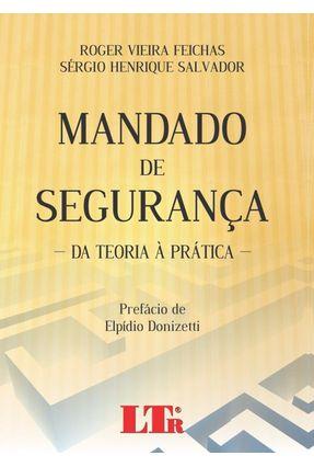 Mandado de Segurança - da Teoria À Prática - Feichas ,Roger Vieira Salvador,Sérgio Henrique pdf epub