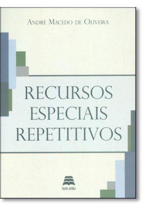 Recursos Especiais Repetitivos - Oliveira ,André Macedo De   Hoshan.org
