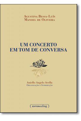 Um Concerto em Tom de Conversa - Avella,Manoel de Oliveira Aniello pdf epub