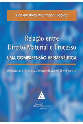 Relação Entre Direito Material e Processo - Hidalgo,Daniela Boito Maurmann   Hoshan.org