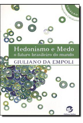 Hedonismo e Medo - O Futuro Brasileiro do Mundo - Empoli,Giuliano da | Nisrs.org