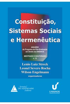 Constituição, Sistemas Sociais e Hermenêutica - Nº 12 - Streck,Lenio Luiz Engelmann,Wilson Leonel Severo Rocha | Tagrny.org