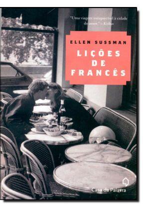 Lições de Francês - Sussman,Ellen Sussman,Ellen   Hoshan.org