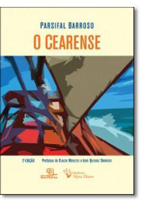 O Cearense - 2ª Ed. 2017 - Barroso,Parsifal Barroso,Parsifal   Tagrny.org