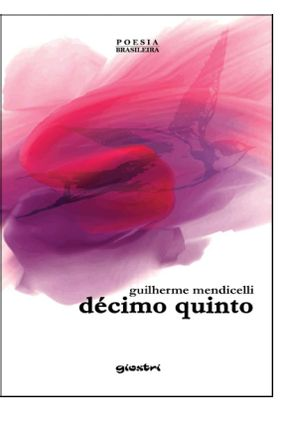 Décimo Quinto - Mendicelli,Guilherme | Tagrny.org