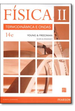 Física II - Termodinâmica e Ondas - 14ª Ed. 2016 - Freedman,Roger A. Young,Hugh D. | Hoshan.org