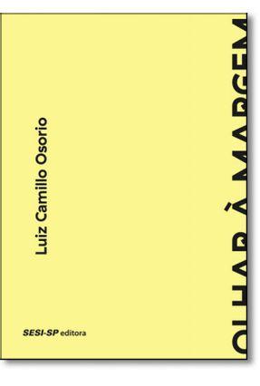 Olhar À Margem - Osorio,Luiz Camillo   Hoshan.org