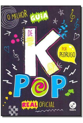 O Melhor Guia de K-Pop Real Oficial - Pedro Pereira Francioni,Hugo pdf epub