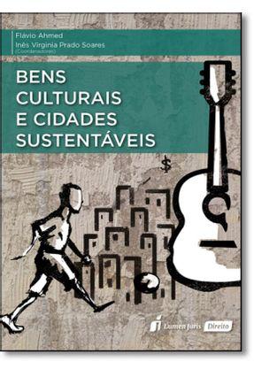 Bens Culturais e Cidades Sustentáveis - Soares,Inês Virgínia Prado Ahmed,Flávio | Tagrny.org