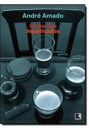 Clube Dos Injustiçados - Amado,Andre pdf epub
