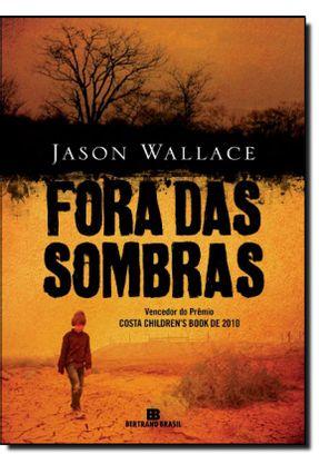 Fora Das Sombras - Wallace,Jason | Tagrny.org