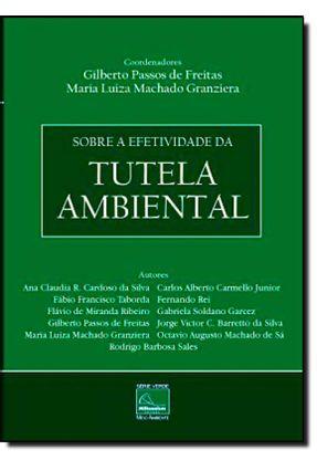 Sobre A Efetividade da Tutela Ambiental - Granziera,Maria Luiza Machado Passos De Freitas,Gilberto pdf epub