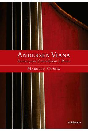 Andersen Viana - Sonata Para Contrabaixo E Piano - Cunha,Marcelo De Magalhães   Hoshan.org