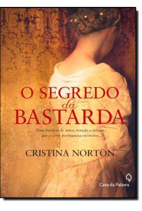 O Segredo da Bastarda - Norton,Cristina Norton,Cristina | Hoshan.org