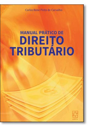Manual Prático de  Direito Tributário - Carvalho,Carlos Rene Pinto De pdf epub