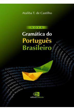 Nova Gramática do Português Brasileiro - Castilho,Ataliba Teixeira de pdf epub