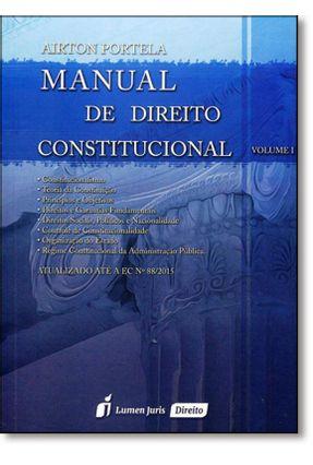 Manual de Direito Constitucional - Vol. I - Atualizado Até A Ec Nº 88/2015 - Portela,Airton | Hoshan.org