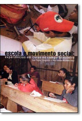 Escola e Movimento Social - Experiências Em Curso No Campo Brasileiro - Vendramini,Celia Regina Machado,Ilma Ferreira | Tagrny.org