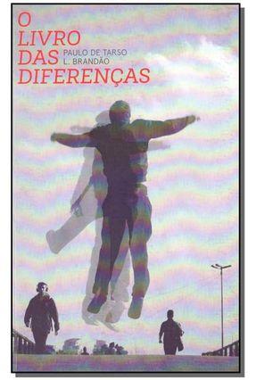 O Livro Das Diferenças - Brandao,Paulo de Tarso | Tagrny.org