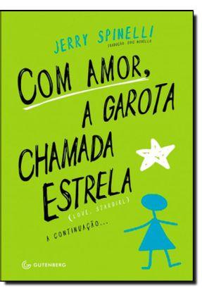 Com Amor, A Garota Chamada Estrela - Spinelli,Jerry Spinelli,Jerry | Tagrny.org