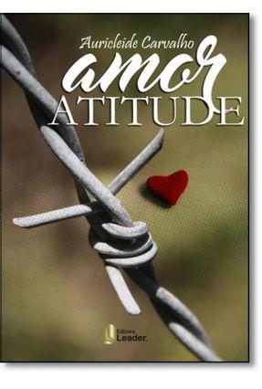 Amor Atitude - Carvalho,Auricleide pdf epub